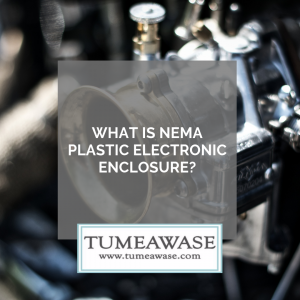 Electronics Enclsoure, engineering blog, NEMA Plastic Enclosures